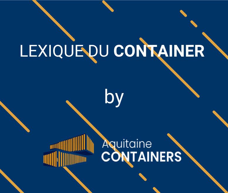 Aquitaine-containers: Lexique du container